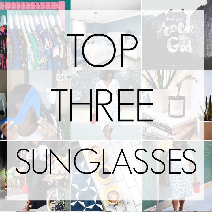 Top 3 Summer Sunnies I Can't Stop Wearing